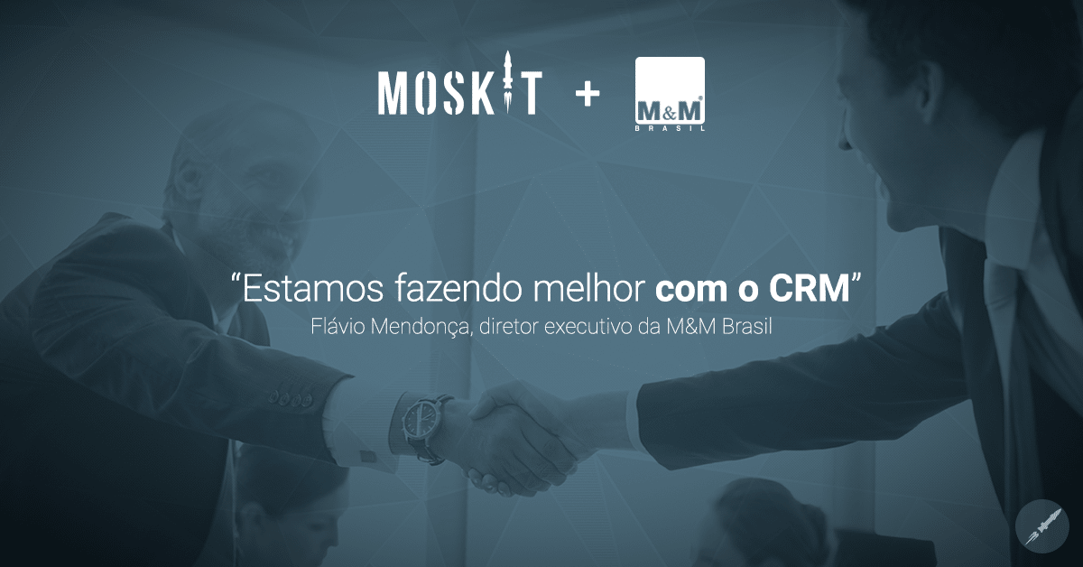 Case de Sucesso - M&M Brasil e Moskit CRM