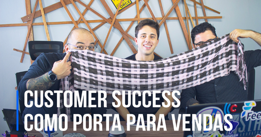 Customer Success como porta para vendas